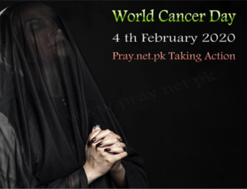 World Cancer Day 4th February 2020 Pray.net.pk Taking Action